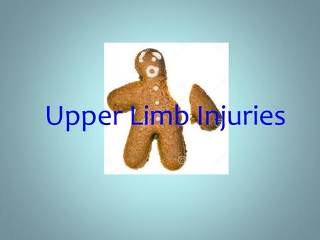 Upper Limb Injuries.