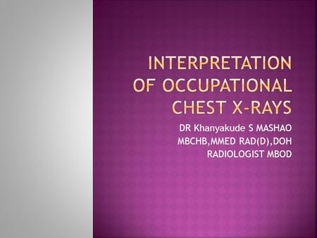INTERPRETATION OF OCCUPATIONAL CHEST X-RAYS