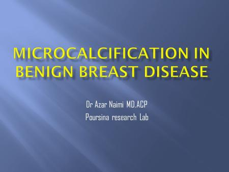 MICROCALCIFICATION IN BENIGN BREAST DISEASE
