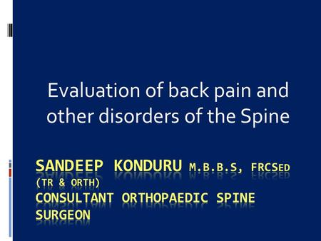 Evaluation of back pain and other disorders of the Spine.