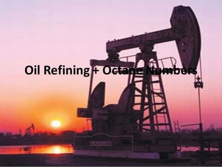 Oil Refining + Octane Numbers. Fractional Distillation of Crude Oil How to become a millionaire.......... Find a crude oil well and know how to fraction.