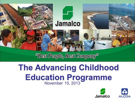 The Advancing Childhood Education Programme November 15, 2013.