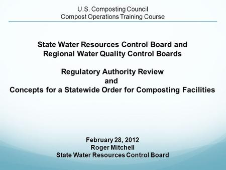 State Water Resources Control Board and Regional Water Quality Control Boards Regulatory Authority Review and Concepts for a Statewide Order for Composting.