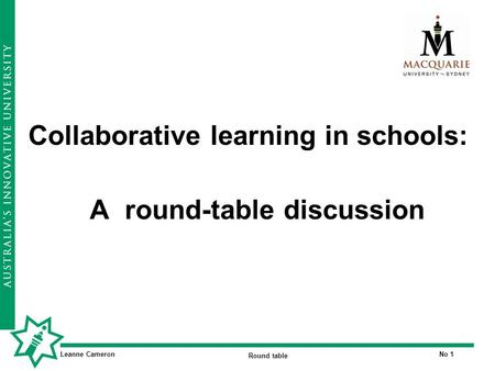 Leanne Cameron Round table No 1 Collaborative learning in schools: A round-table discussion.