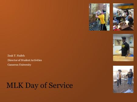 Zeak T. Naifeh Director of Student Activities Cameron University MLK Day of Service.