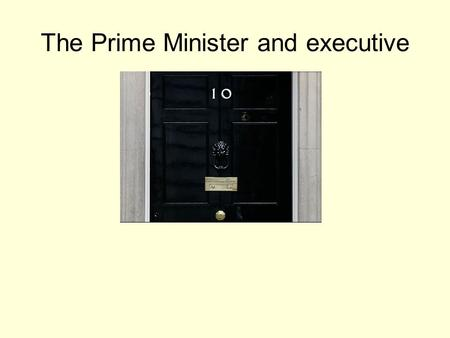 The Prime Minister <strong>and</strong> executive