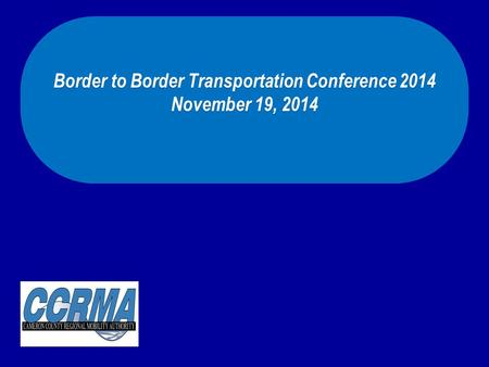 Border to Border Transportation Conference 2014 November 19, 2014.