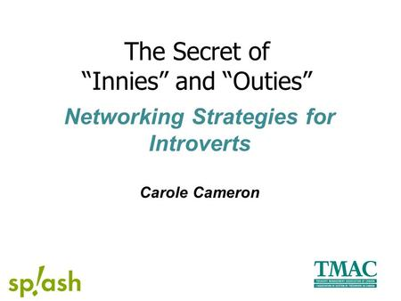 "Networking Strategies for Introverts Carole Cameron The Secret of ""Innies"" and ""Outies"""