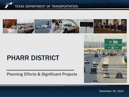 Footer Text Date PHARR DISTRICT Planning Efforts & Significant Projects November 20, 2014.