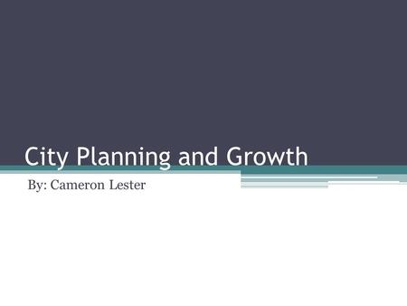 City Planning and Growth By: Cameron Lester. Challenges of European Cities There were 4 main issues that European cities had to deal with at this time: