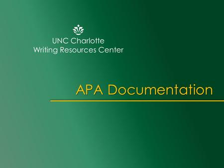 UNC Charlotte Writing Resources Center APA Documentation.