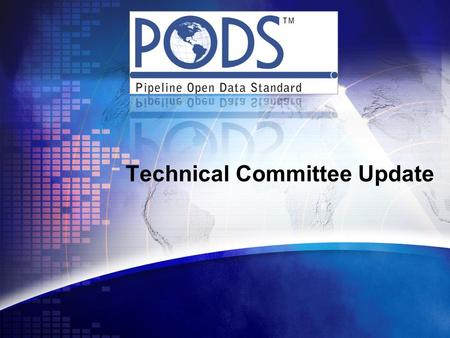 Technical Committee Update. PODS Technical Committee  Steering Committee (Ron Brush, Dan Palazzolo)  Data Modeling Team Update (Bryan Ferguson)  R&D.