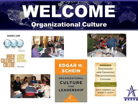 WELCOME Organizational Culture. SESSION OVERVIEW  Get Set! (Penn State)  Overview of cultural intelligence  Explore the many dimensions of culture.