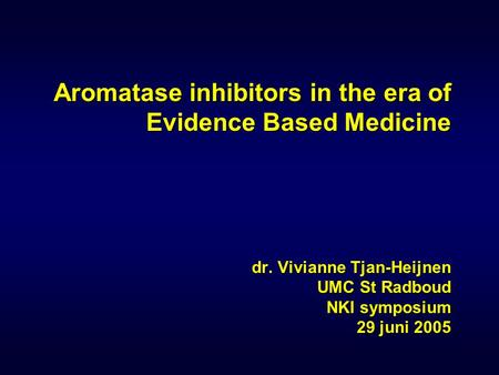 Aromatase inhibitors in the era of Evidence Based Medicine dr