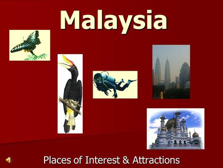 Malaysia Places of Interest & Attractions. Kuala Lumpur Malaysia Tourist Information Complex (MATIC) Malaysia Tourist Information Complex (MATIC) –It.