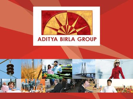 Business Sectors At a glanceVision & ValuesSustainabilitySocial ResponsibilityResearch & Development ADITYA BIRLA GROUP.