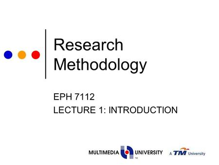 EPH 7112 LECTURE 1: INTRODUCTION
