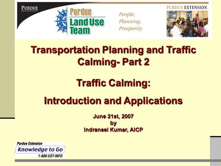Traffic Calming: Introduction and Applications June 21st, 2007 by Indraneel Kumar, AICP Transportation Planning and Traffic Calming- Part 2.