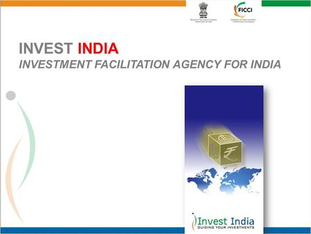 INVEST INDIA INVESTMENT FACILITATION AGENCY FOR INDIA.
