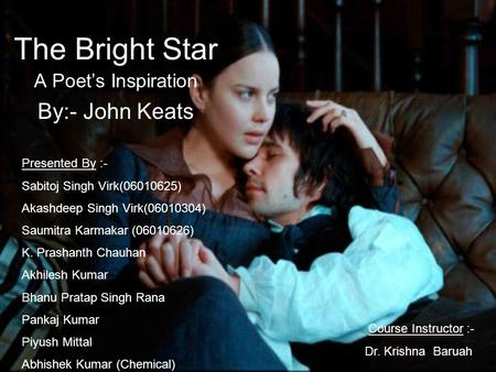 a poetic analysis of the theme in sonnet bright star by john keats The wordsworth trust john keats was the bright young star of the to me the letter is clearly connected to the sonnet bright star, keats appears to be.