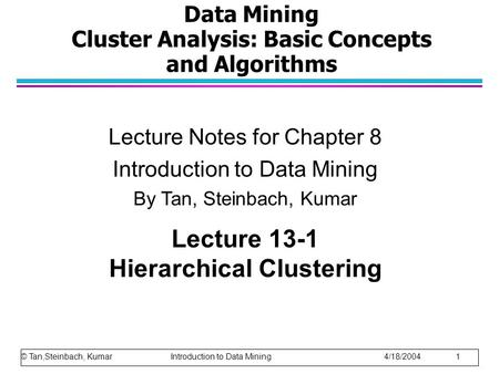 Data Mining Cluster Analysis: Basic Concepts and Algorithms