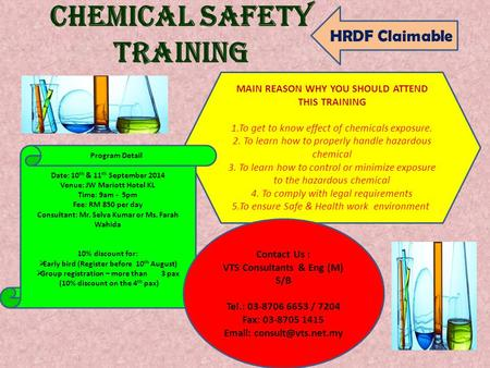 CHEMICAL SAFETY TRAINING MAIN REASON WHY YOU SHOULD ATTEND THIS TRAINING 1.To get to know effect of chemicals exposure. 2. To learn how to properly handle.