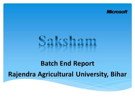 Batch End Report Rajendra Agricultural University, Bihar.