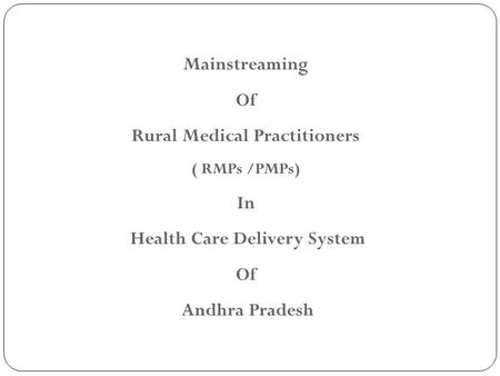 Rural Medical Practitioners Health Care Delivery System