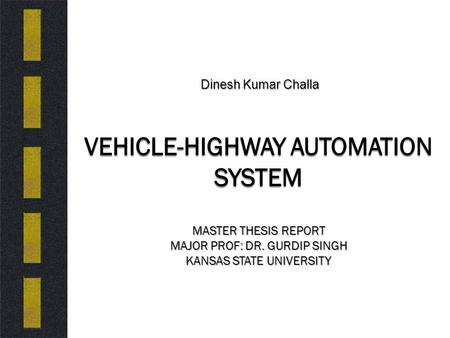 Dinesh Kumar Challa. Overview  Introduction  Implementation  System Architecture  Interfaces  Performance Analysis  Conclusion  Future Work  Demo.