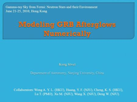 Collaborators: Wong A. Y. L. (HKU), Huang, Y. F. (NJU), Cheng, K. S. (HKU), Lu T. (PMO), Xu M. (NJU), Wang X. (NJU), Deng W. (NJU). Gamma-ray Sky from.