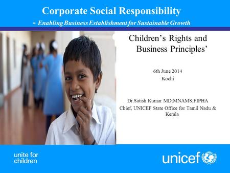 Corporate Social Responsibility - Enabling Business Establishment for Sustainable Growth Children's Rights and Business Principles' 6th June 2014 Kochi.