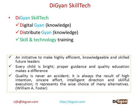 DiGyan SkillTech Digital Gyan (knowledge) Distribute Gyan (knowledge) Skill & technology training An initiative to make.
