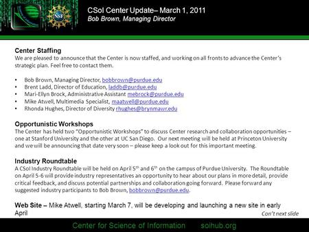 CSoI Center Update– March 1, 2011 Bob Brown, Managing Director Center for Science of Information soihub.org Center Staffing We are pleased to announce.