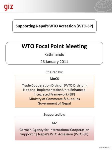 MoCS Trade Cooperation Division (WTO Division) National Implementation Unit, Enhanced Integrated Framework (EIF) Ministry of Commerce & Supplies Government.