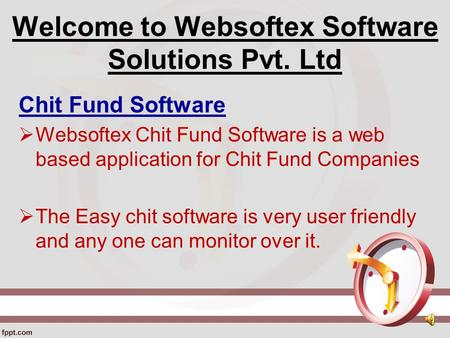 Welcome to Websoftex Software Solutions Pvt. Ltd Chit Fund Software  Websoftex Chit Fund Software is a web based application for Chit Fund Companies.