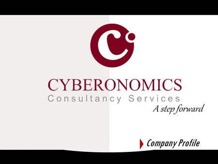 A step forward Company Profile. Introduction Cyberonomics consultancy services is an 'end-to-end' technical training Consultancy. The company was Started.