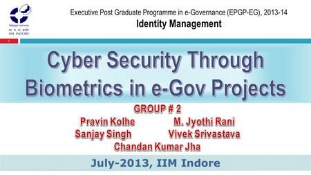 1 Presented by July-2013, IIM Indore. 2  On Internet, nobody knows who you are…  A terrorist… or a student… or a spy…?
