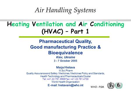 WHO - PSM Air Handling Systems Heating Ventilation and Air Conditioning (HVAC) – Part 1 Pharmaceutical Quality, Good manufacturing Practice & Bioequivalence.