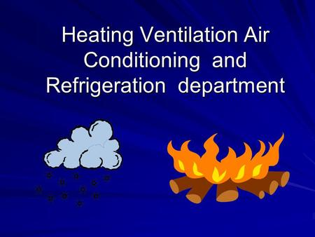 Heating Ventilation Air Conditioning and Refrigeration department.