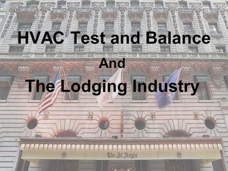HVAC Test and Balance And The Lodging Industry. Source: Florida Power.