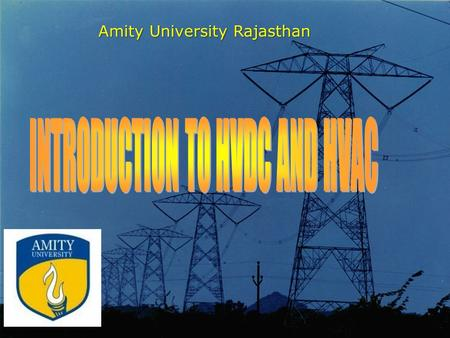 Amity University Rajasthan. Transmission Line Def. – A transmission line basically consists of 2 or more parallel conductors used to connect a source.