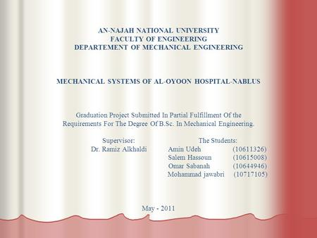 AN-NAJAH NATIONAL UNIVERSITY FACULTY OF ENGINEERING DEPARTEMENT OF MECHANICAL ENGINEERING MECHANICAL SYSTEMS OF AL-OYOON HOSPITAL-NABLUS Graduation Project.