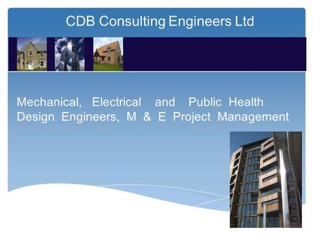 CDB Consulting Engineers Ltd Mechanical, Electrical and Public Health Design Engineers, M & E Project Management.