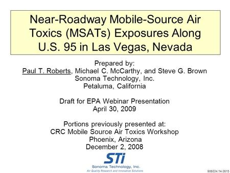 Near-Roadway Mobile-Source Air Toxics (MSATs) Exposures Along U.S. 95 in Las Vegas, Nevada Prepared by: Paul T. Roberts, Michael C. McCarthy, and Steve.