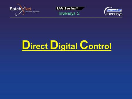 Invensys  D irect D igital C ontrol. Invensys  Direct Digital Control : 1.Hardware. 2.Software. 3.Firmware. 4.Local DDC Controllers. 5.Types of I/O.