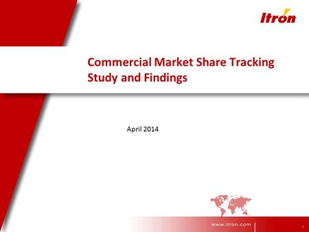 1 Commercial Market Share Tracking Study and Findings April 2014.