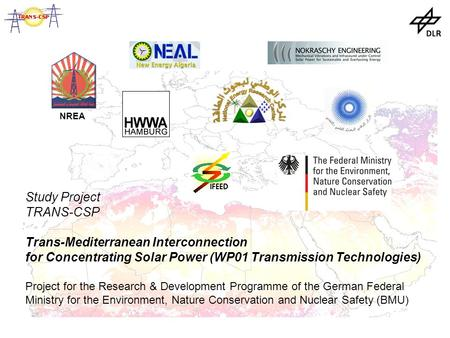 Study Project TRANS-CSP Trans-Mediterranean Interconnection for Concentrating Solar Power (WP01 Transmission Technologies) Project for the Research & Development.