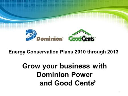 Grow your business with Dominion Power and Good Cents