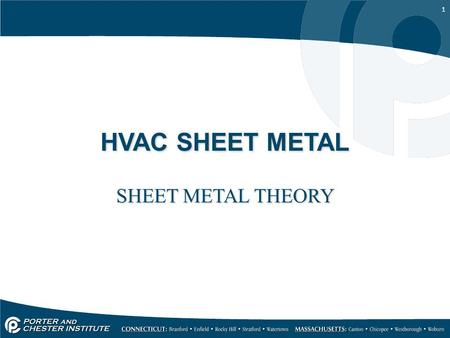 1 HVAC SHEET METAL SHEET METAL THEORY. 2 THE AIR DISTRIBUTION SYSTEM SHEET METAL IS USED FOR: – PLENUM'S (RETURN & SUPPLY) –TRUNK LINES –RETURN AIR GRILLS.