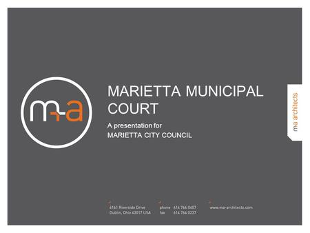 MARIETTA MUNICIPAL COURT A presentation for MARIETTA CITY COUNCIL.